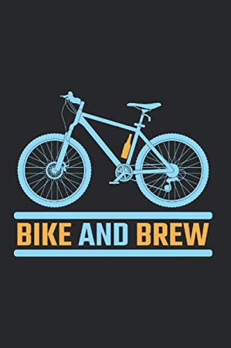 Bike Brew: Funny Mountain Bike Beer drinking Bike And Brew Notebook 6x9 Inches 120 dotted pages for notes, drawings, formulas | Organizer writing book planner diary