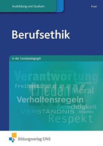 Berufsethik: in der Sozialpädagogik: Schülerband: in der Sozialpädagogik Lehr-/Fachbuch