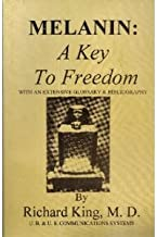 Melanin: A key to freedom, with an extensive glossary & bibliography