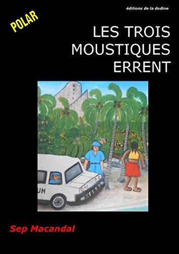 Les Trois moustiques errent (French Edition)