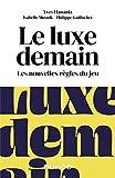 Le luxe demain - Les nouvelles règles du jeu - Les nouvelles règles du jeu