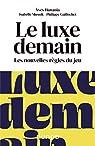 Le luxe demain - Les nouvelles règles du jeu: Les nouvelles règles du jeu par Musnik