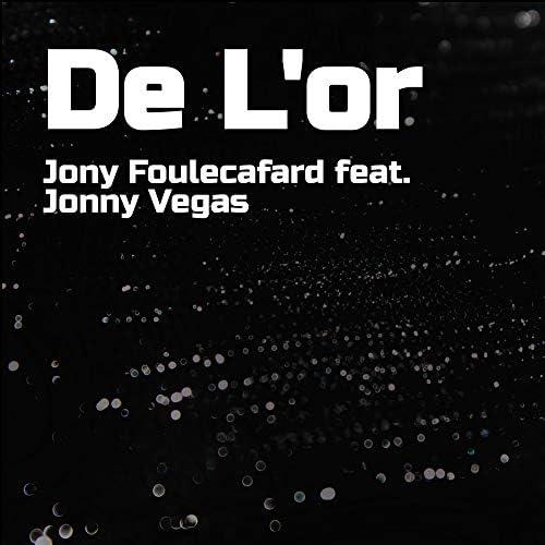 Jony Foulecafard feat. Jonny Vegas