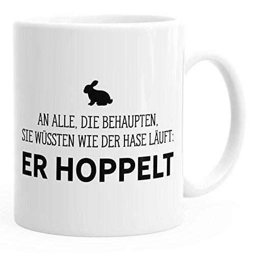 MoonWorks Kaffee-Tasse Spruch-Tasse an alle die wissen wie der Hase läuft - er hoppelt Büro-Tasse einfarbig weiß Unisize
