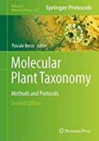 Molecular Plant Taxonomy: Methods and Protocols (Methods in Molecular Biology, 2222)