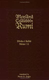 Divan-i Kebir Volume 11 (Meter 11): Bahr-i Sari Matviyy-i Mavkuf (Divan-I Kebir, 1)