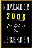 NOVEMBER 2006 Die Geburt Von LEGENDEN: 14 Jahre geburtstag, Geschenkideen jungs mädchen geburtstag 14 jahre, Ein wertvolles Geschenk für Ihre ... für Bruder Schwester Freunde, Notizbuch Geburtstag.