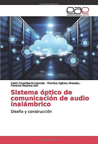 Sistema óptico de comunicación de audio inalámbrico: Diseño y construcción