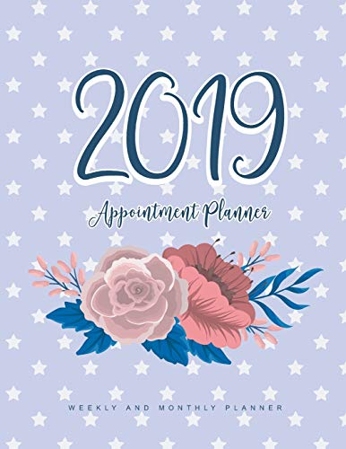 2019 Appointment Planner: 52 Weeks Planner Calendar Schedule Organizer and Inspirational Quotes   Appointment Times Daily and Hourly Schedule   Monday To Sunday 8AM To 9PM 15-Minute Increments