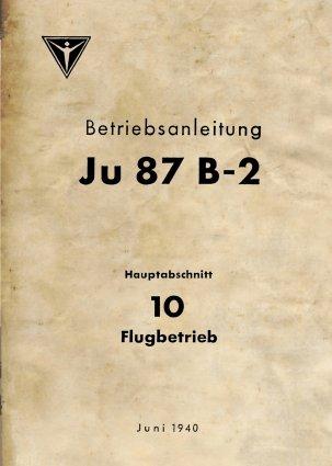 Preisvergleich Produktbild STUKA BETRIEBSANLEITUNG JU-87 B-2 HA 10 JUNI 1940 -Reprint