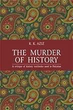 The murder of History By K.K.Aziz
