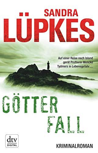 Götterfall: Kriminalroman Ein Fall für Wencke Tydmers