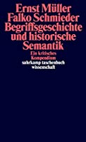 Begriffsgeschichte und historische Semantik: Ein kritisches Kompendium