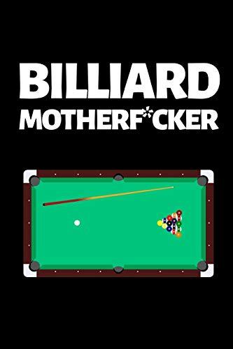 "Billiard Motherf*cker: Funny Billiards Notebook/Journal (6"" X 9"") Unique Billiards Gift For Christmas Or Birthday"