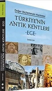 Türkiye'nin Antik Kentleri: Değer Biçilemeyen Hazineler