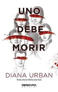 Uno debe morir par Diana Urban