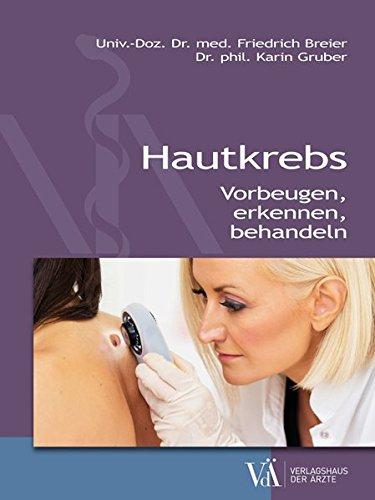 Hautkrebs: Vorbeugen - erkennen - behandeln