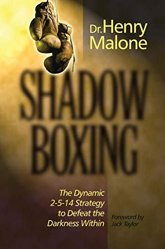 Compare Textbook Prices for Shadow Boxing: The Dynamic 2-5-14 Strategy to Defeat the Darkness Within 42141st Edition ISBN 9781888103168 by Malone, Henry,Taylor, Jack