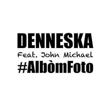 Albòm Foto (feat. John Michael)