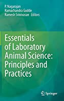 Essentials of Laboratory Animal Science: Principles and Practices