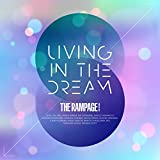 LIVING IN THE DREAM / THE RAMPAGE from EXILE TRIBE