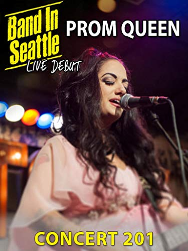 Prom Queen - Band In Seattle: 201 Concert