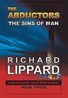 The Abductors: The Sins of a Man (A John Burton - Sally Martin Novel Book Three)