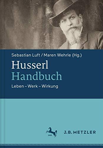 Husserl-Handbuch: Leben – Werk – Wirkung