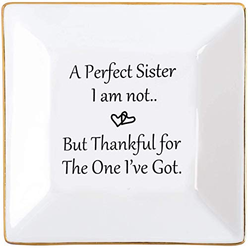 Sister Gift from Sister Trinket Dish - A Perfect Sister I'm Not,But Thankful The One I've Got - Bestie Gift for Friends Sisters Birthday Christmas Wedding Engagement Bridesmaid Gifts