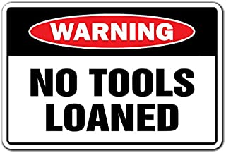 NO TOOLS LOANED Warning Sign carpenter auto shop car mechanic repair garage