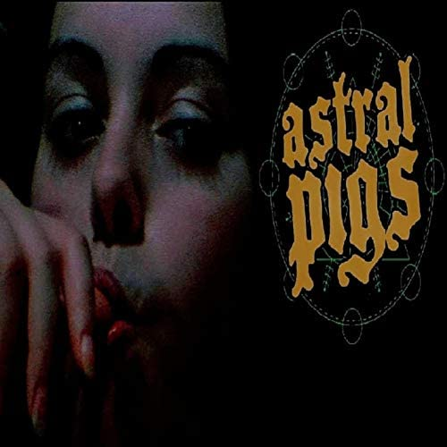 ASTRAL PIGS