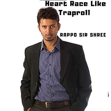 Heart Race Like Traproll