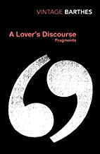 A Lover's Discourse: Fragments by Roland Barthes (2002-05-03)