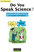 Do you speak science ? : Comprendre et communiquer en anglais scientifique