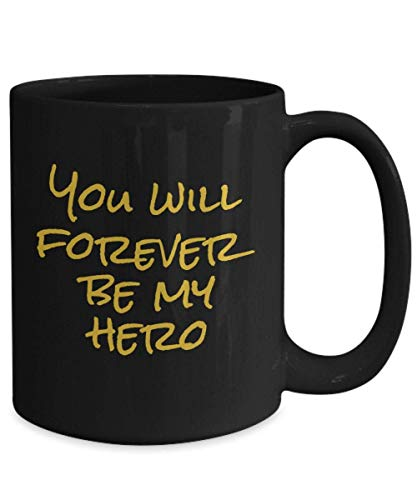 You Will Forever Be My Hero, Awesome Coffee Mug Gift, Doctor Coffee Mug, Gift For Doctor Graduate 11 Oz