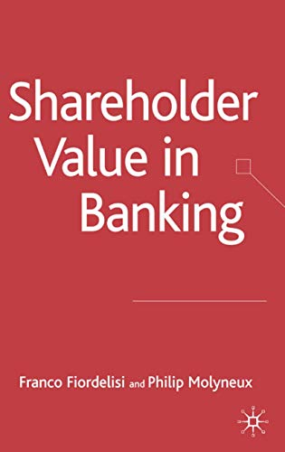 Shareholder Value in Banking (Palgrave Macmillan Studies in Banking and Financial Institutions)