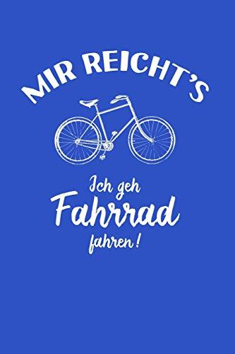 Fahrradfahrer: Ich geh Fahrrad fahren!: Notizbuch / Notizheft für Fahrrad Rad-Fahrer Rennrad BMX MTB A5 (6x9in) liniert mit Linien
