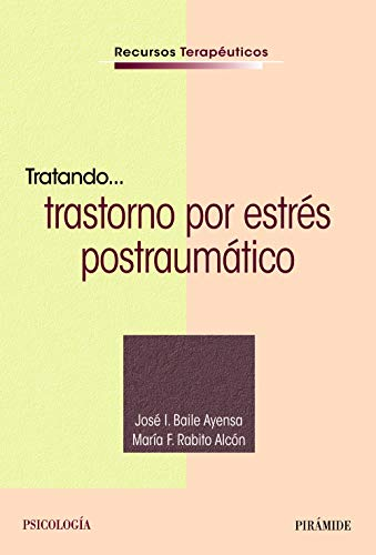 Tratando... trastorno por estrés postraumático (Recursos Terapéuticos) (Spanish Edition)