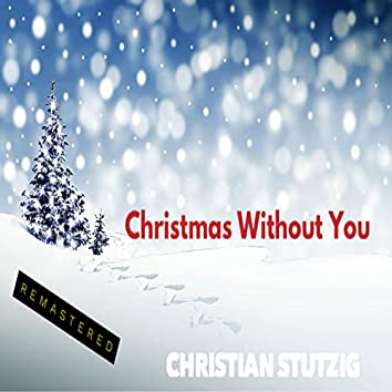 Christmas Without You (Remastered)