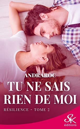 Résilience: Tu ne sais rien de moi, T2 (French Edition)