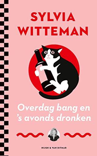 Overdag bang en \'s avonds dronken (Dutch Edition)
