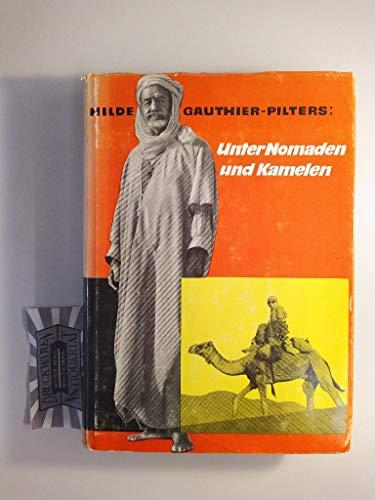 Unter Nomaden und Kamelen. Mit Zelt, Kamera und Notizbuch als Zoologin in der Sahara