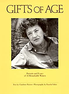 Gifts of Age: Portraits and Essays of 32 Remarkable Women