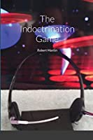 The Indoctrination Game
