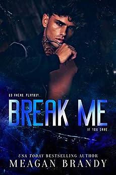 Break Me : A Bad Boy High School Romance by [Meagan Brandy]