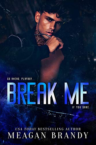 Break Me : A Bad Boy Good Girl Standalone Romance (English Edition)
