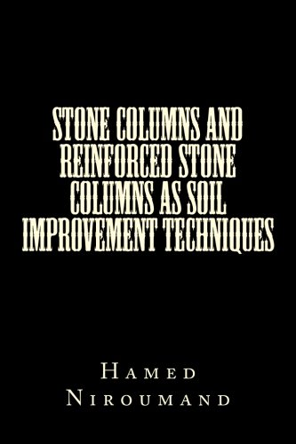 Stone Columns and Reinforced Stone Columns as Soil Improvement Techniques