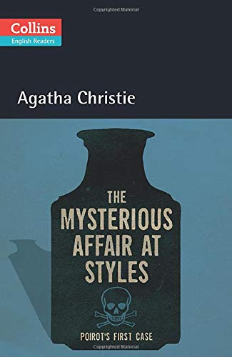 The Mysterious Affair at Styles (Collins Agatha Christie ELT Readers)