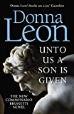 Unto Us a Son Is Given: Shortlisted for the Gold Dagger (Guido Brunetti, Band 28) - Donna Leon