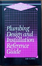 Plumbing Design and Installation Reference Guide (McGraw-Hill Engineering Reference Guide Series)
